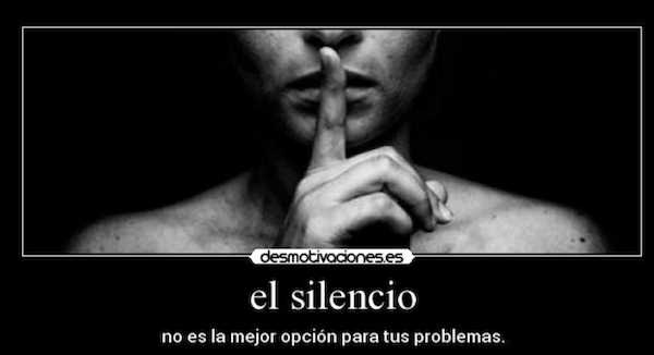 El silencio no es la mejor opcion para tus problemas