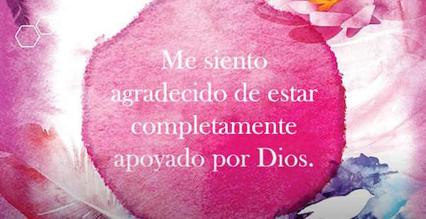 Me siento agradecido de estar completamente apoyado por Dios.