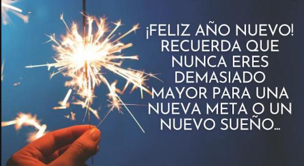 Feliz ano nuevo Recuerda que nunca eres demasiado mayor para una nueva meta o un nuevo sueno