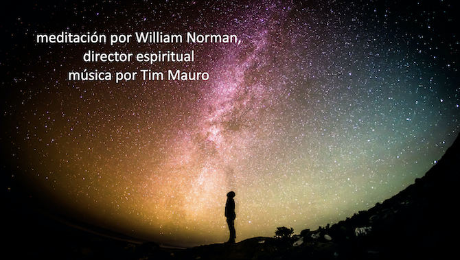 Meditacion por William Norman, director espiritual musica por Tim Mauro